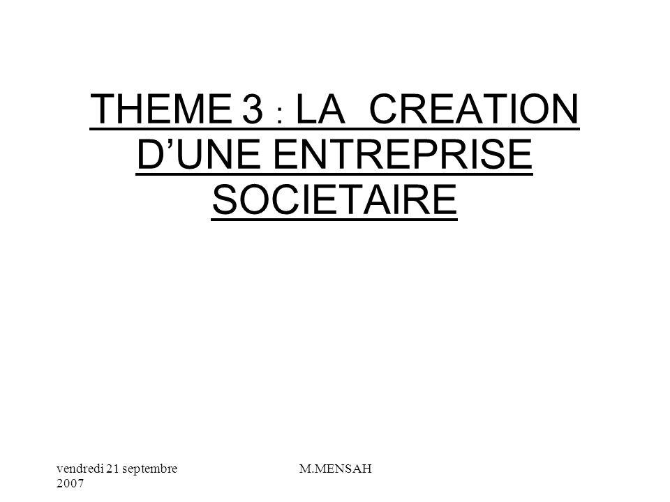 THEME 3 : LA CREATION D'UNE ENTREPRISE SOCIETAIRE