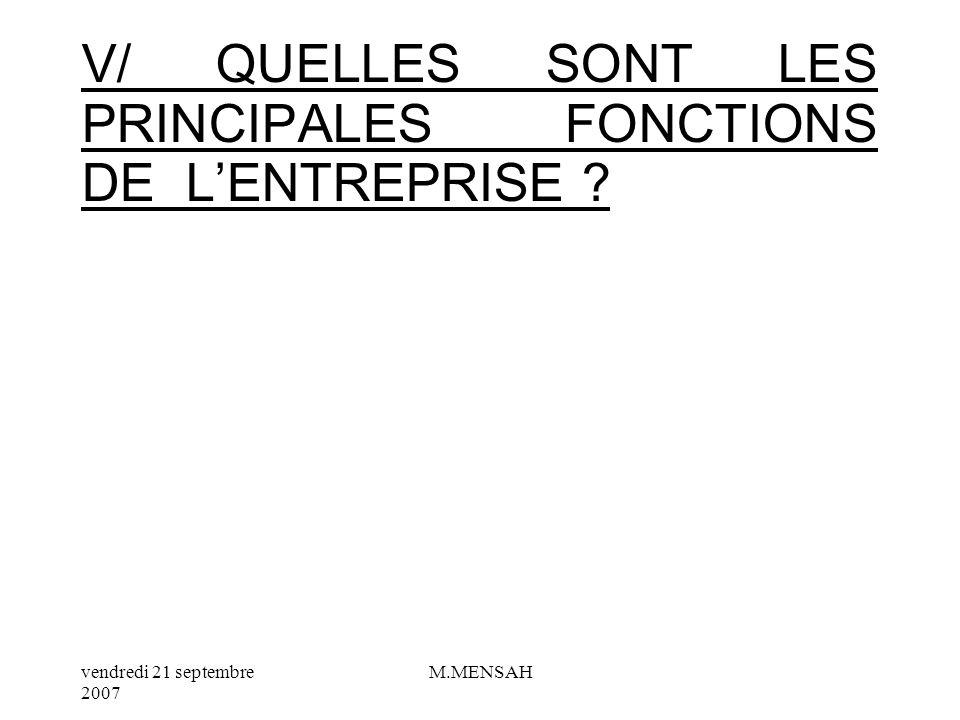 V/ QUELLES SONT LES PRINCIPALES FONCTIONS DE L'ENTREPRISE