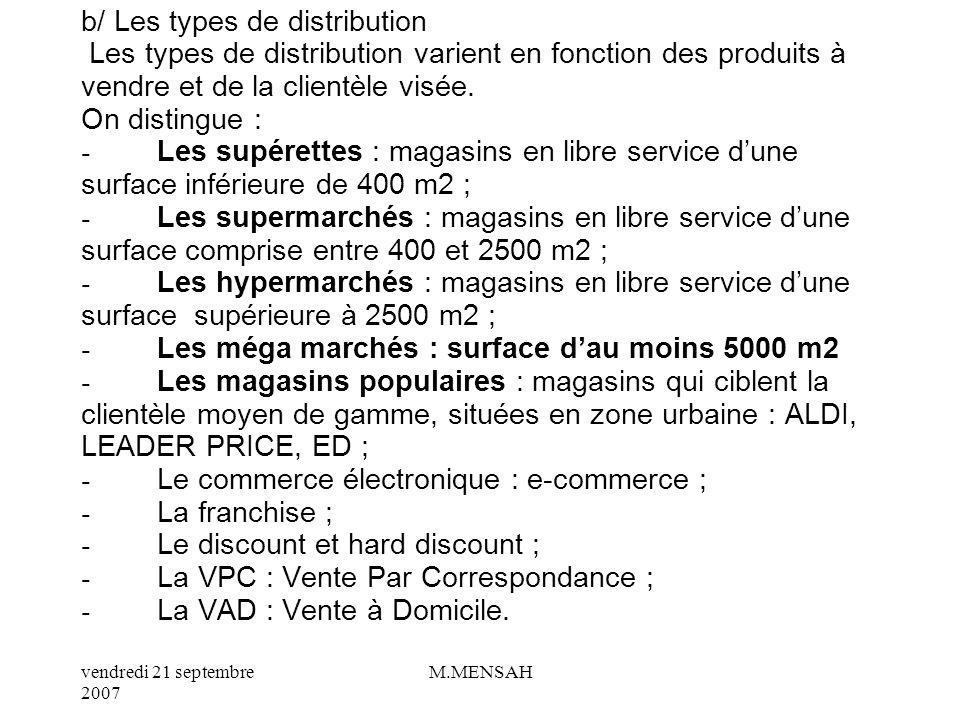 b/ Les types de distribution Les types de distribution varient en fonction des produits à vendre et de la clientèle visée.