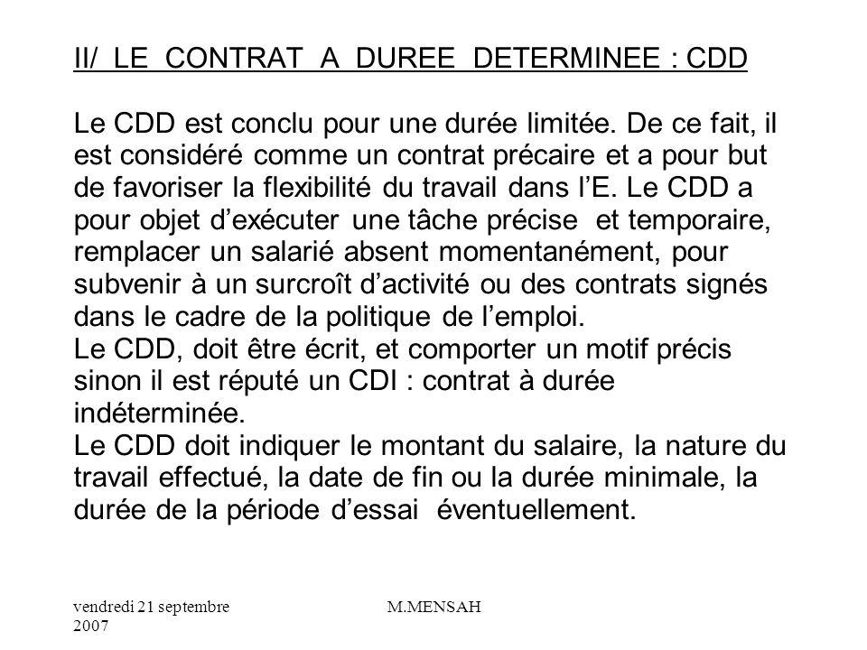 II/ LE CONTRAT A DUREE DETERMINEE : CDD Le CDD est conclu pour une durée limitée.