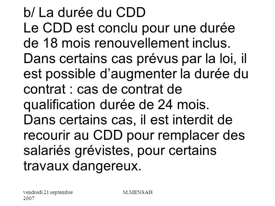 b/ La durée du CDD Le CDD est conclu pour une durée de 18 mois renouvellement inclus.