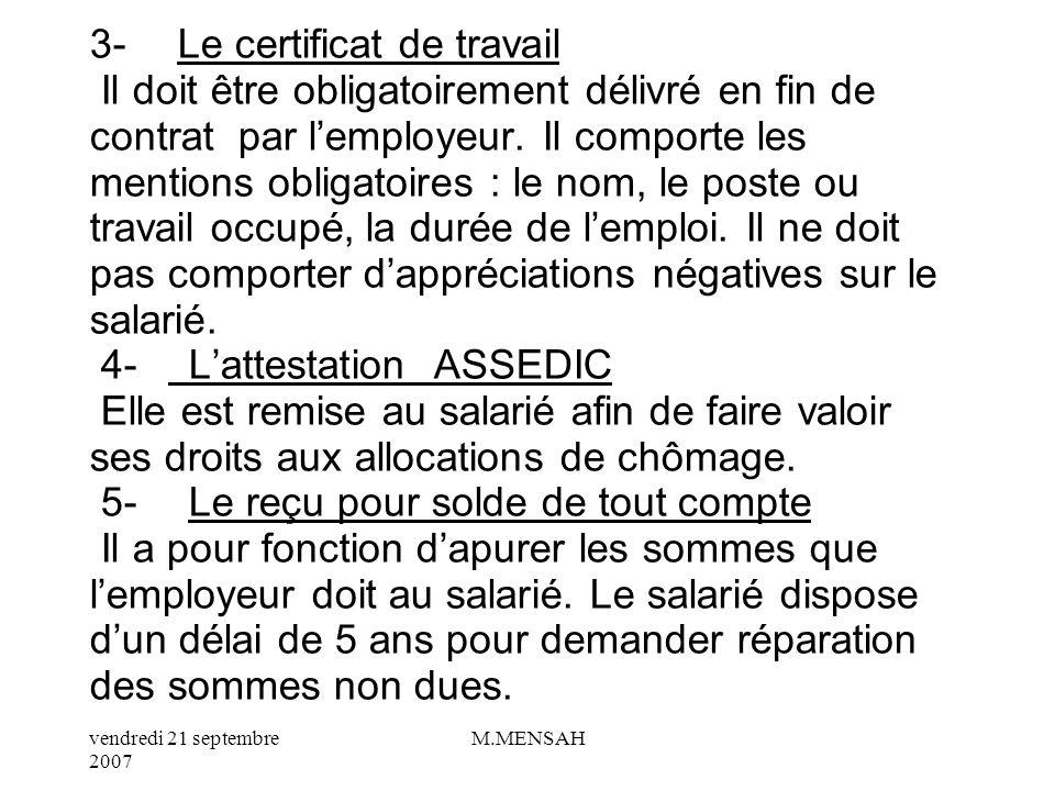 3- Le certificat de travail Il doit être obligatoirement délivré en fin de contrat par l'employeur.