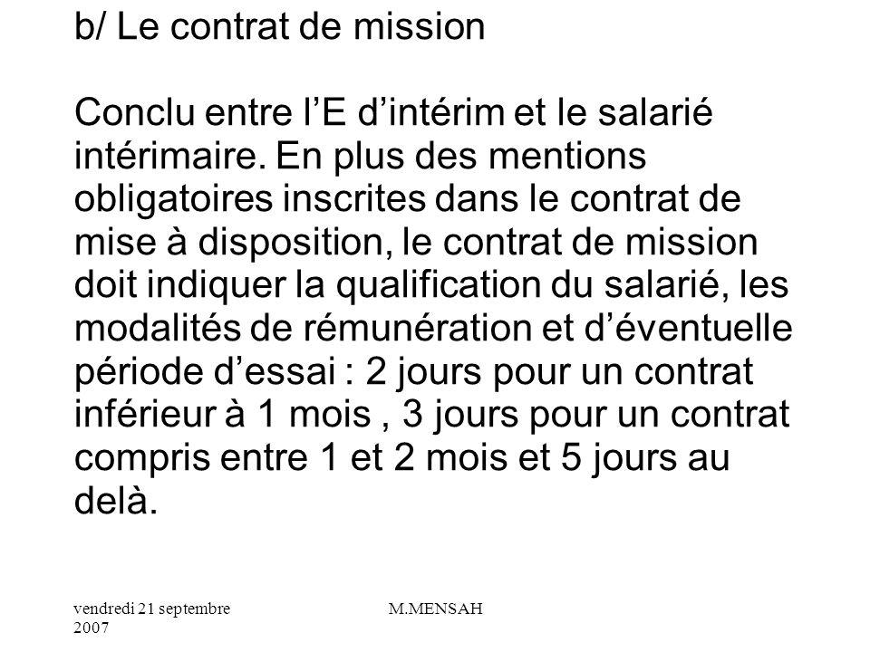 b/ Le contrat de mission Conclu entre l'E d'intérim et le salarié intérimaire.