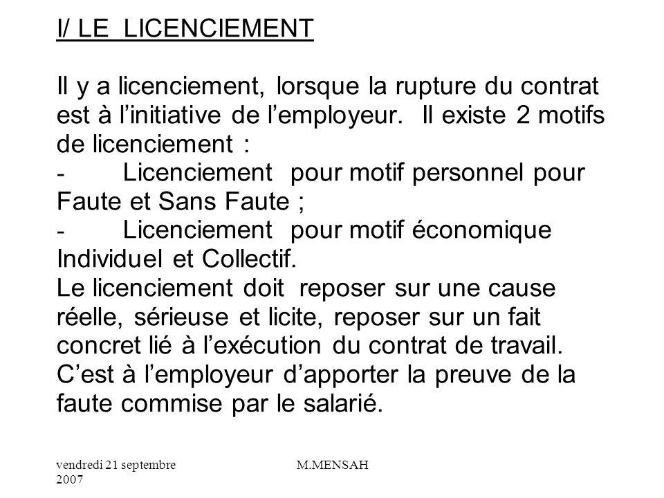 I/ LE LICENCIEMENT Il y a licenciement, lorsque la rupture du contrat est à l'initiative de l'employeur.