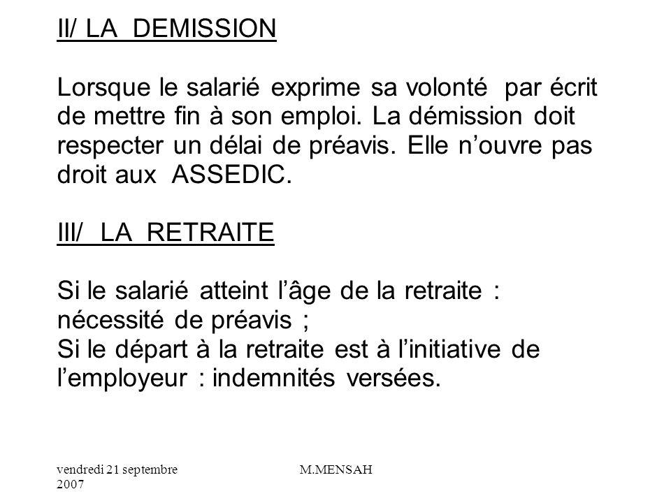 II/ LA DEMISSION Lorsque le salarié exprime sa volonté par écrit de mettre fin à son emploi.