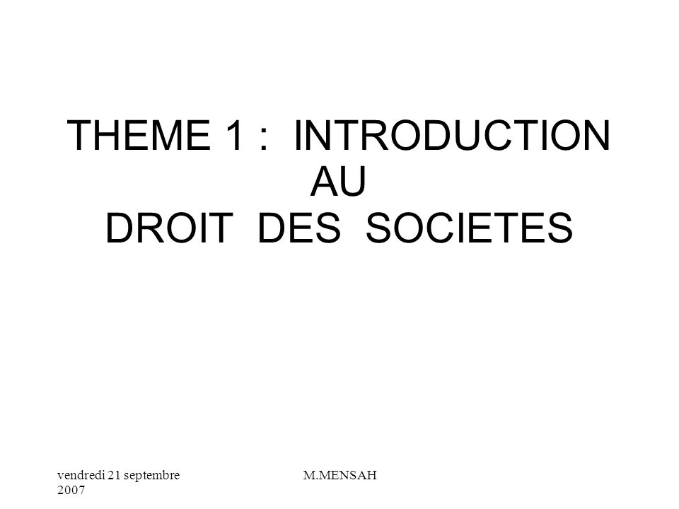 THEME 1 : INTRODUCTION AU DROIT DES SOCIETES