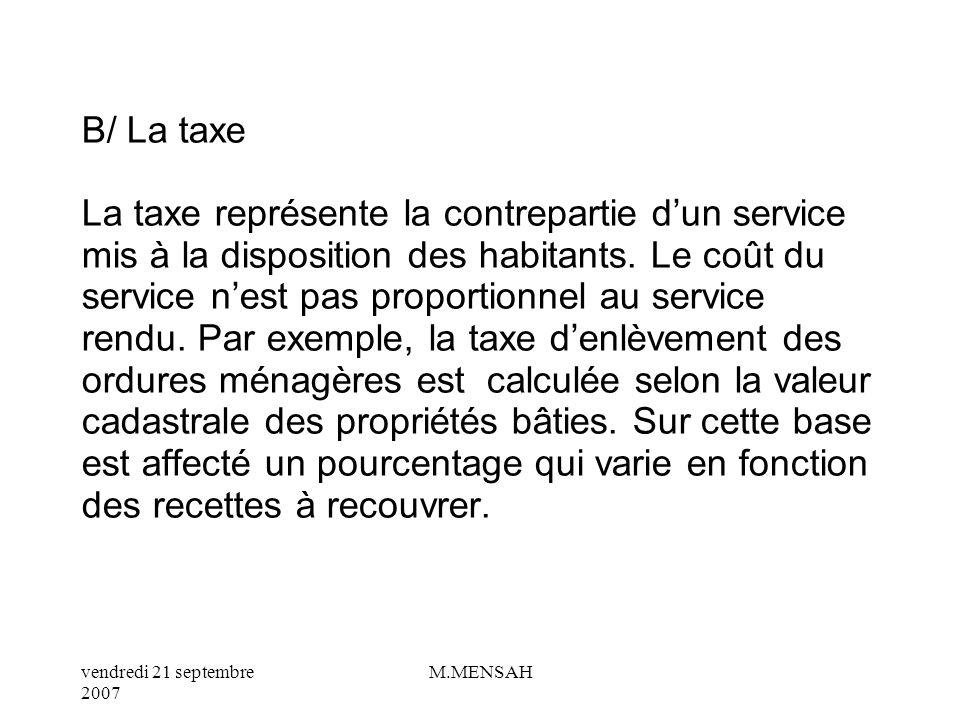 B/ La taxe La taxe représente la contrepartie d'un service mis à la disposition des habitants.