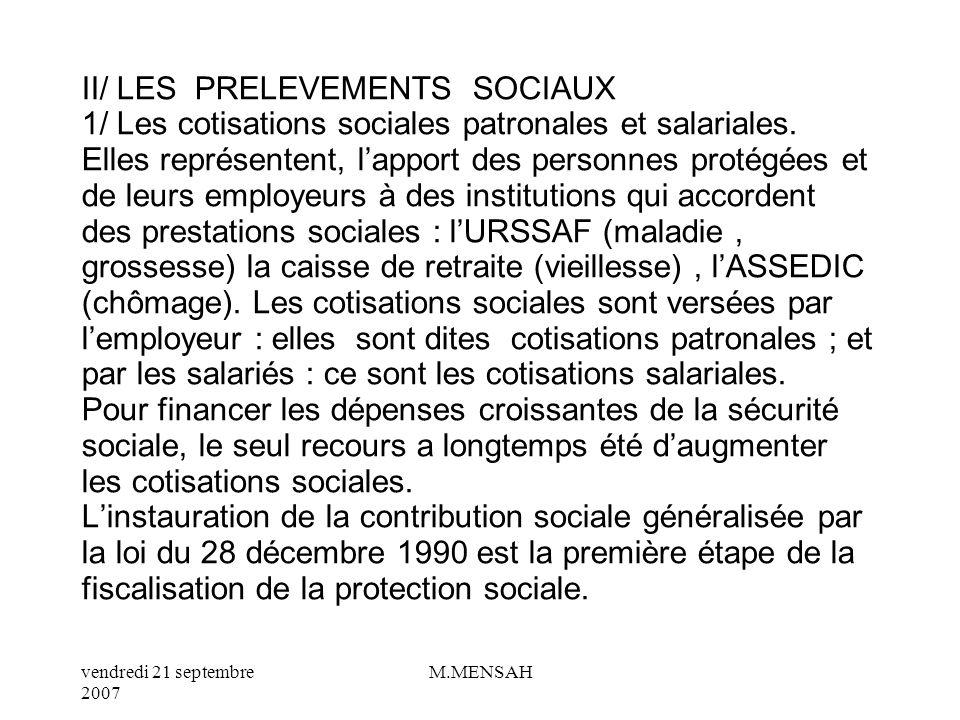 II/ LES PRELEVEMENTS SOCIAUX 1/ Les cotisations sociales patronales et salariales.