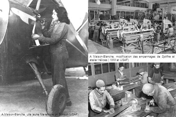 A Maison-Blanche, modification des empennages de Spitfire et atelier hélices ( IWM et USAF)
