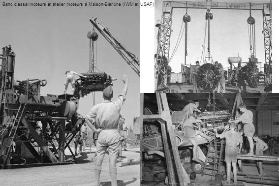 Banc d'essai moteurs et atelier moteurs à Maison-Blanche (IWM et USAF)