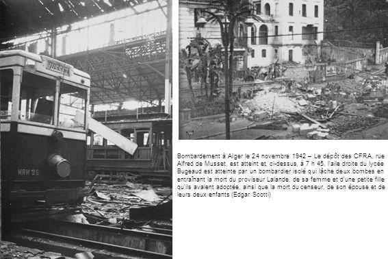 Bombardement à Alger le 24 novembre 1942 – Le dépôt des CFRA, rue Alfred de Musset, est atteint et, ci-dessus, à 7 h 45, l aile droite du lycée Bugeaud est atteinte par un bombardier isolé qui lâche deux bombes en entraînant la mort du proviseur Lalande, de sa femme et d une petite fille qu ils avaient adoptée, ainsi que la mort du censeur, de son épouse et de leurs deux enfants (Edgar Scotti)