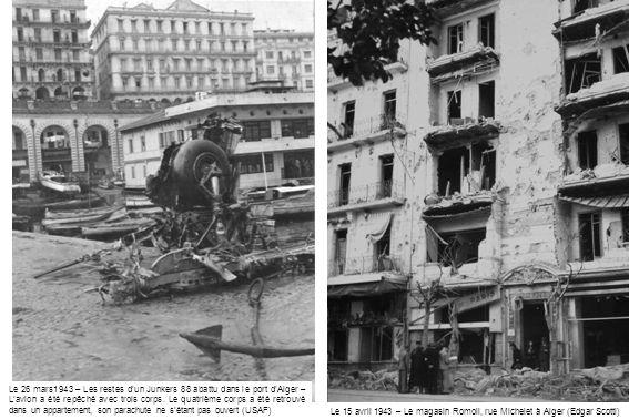 Le 26 mars1943 – Les restes d'un Junkers 88 abattu dans le port d'Alger – L'avion a été repêché avec trois corps. Le quatrième corps a été retrouvé dans un appartement, son parachute ne s'étant pas ouvert (USAF)