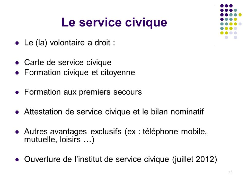 Le service civique Le (la) volontaire a droit :
