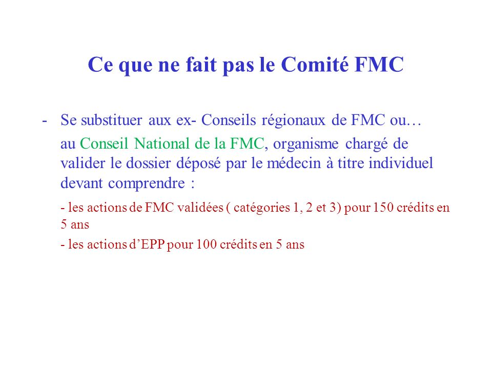 Ce que ne fait pas le Comité FMC