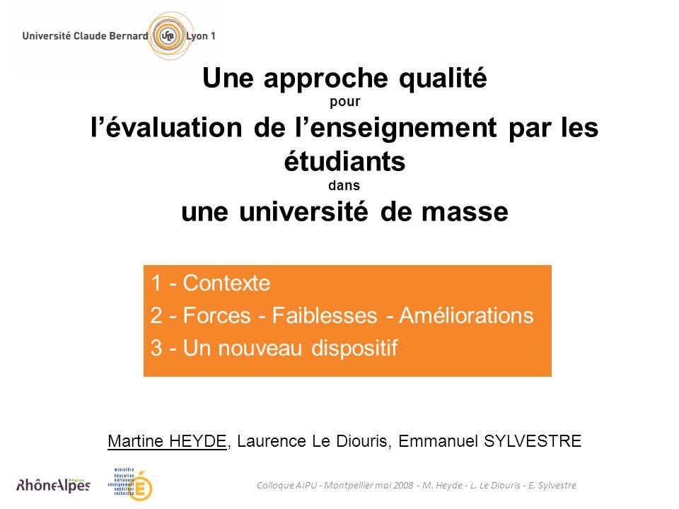 Une approche qualité pour l'évaluation de l'enseignement par les étudiants dans une université de masse Martine HEYDE, Laurence Le Diouris, Emmanuel SYLVESTRE
