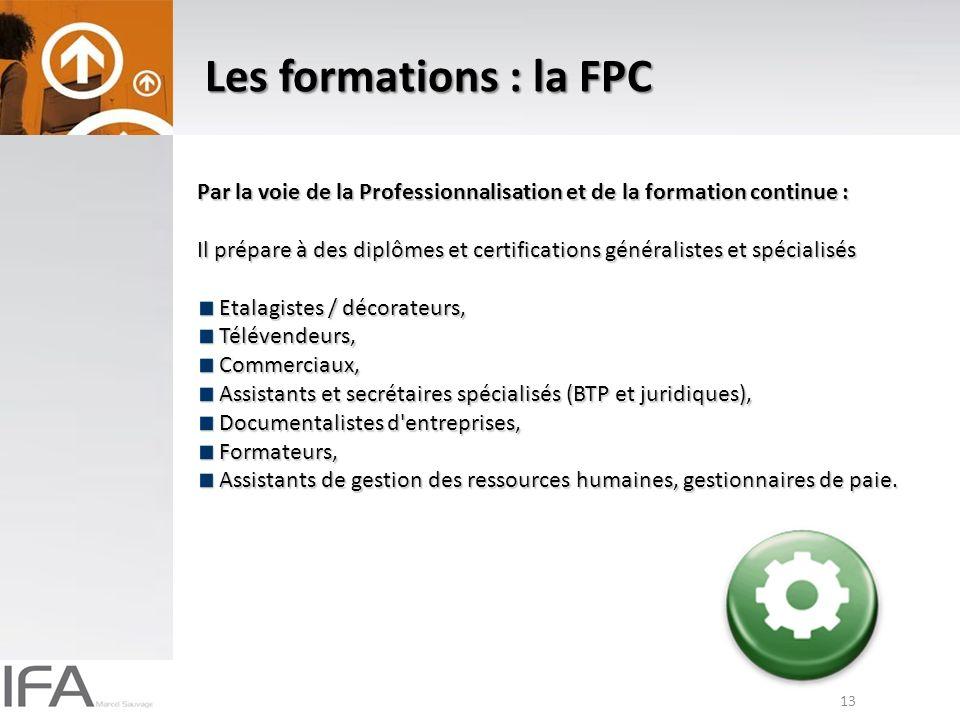 Les formations : la FPC Par la voie de la Professionnalisation et de la formation continue :