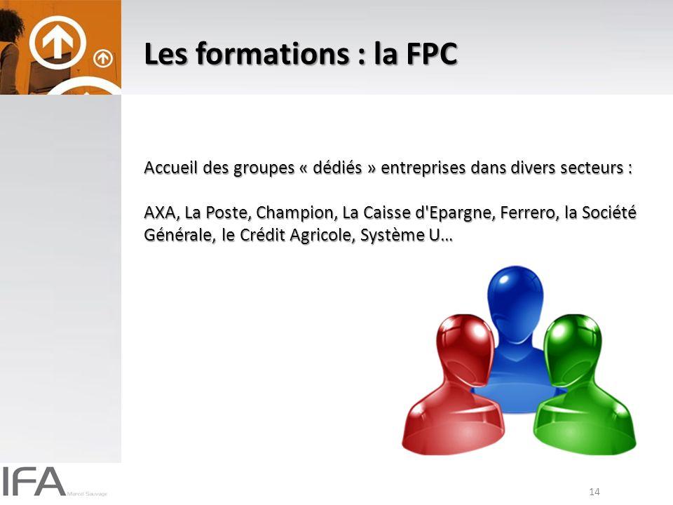 Les formations : la FPC Accueil des groupes « dédiés » entreprises dans divers secteurs :