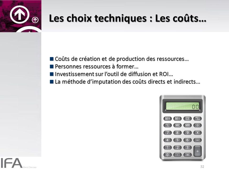 Les choix techniques : Les coûts…