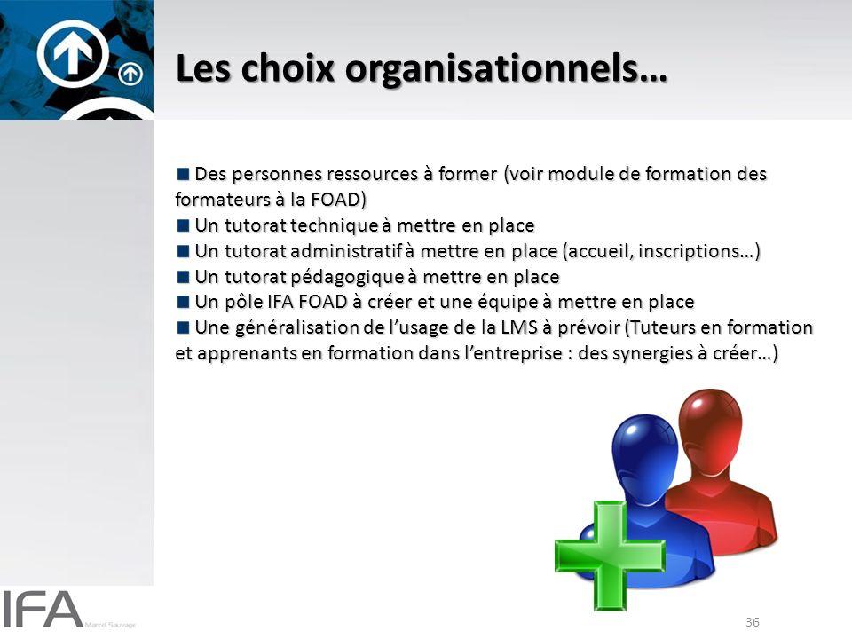 Les choix organisationnels…