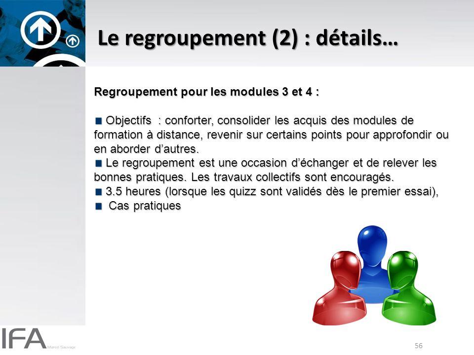 Le regroupement (2) : détails…