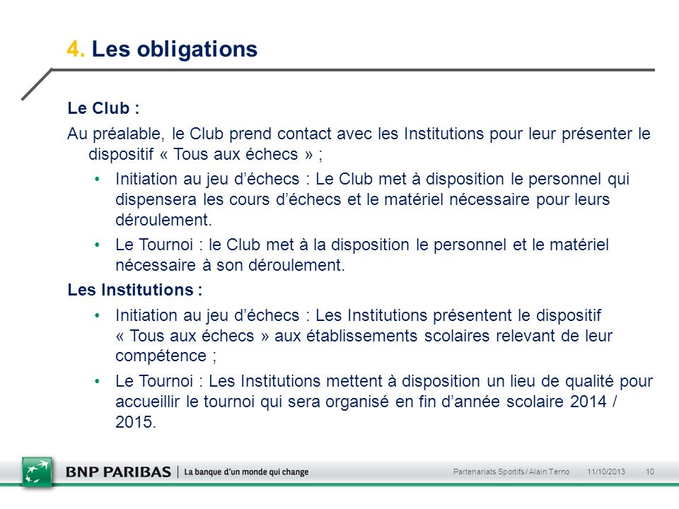 4. Les obligations Le Club :