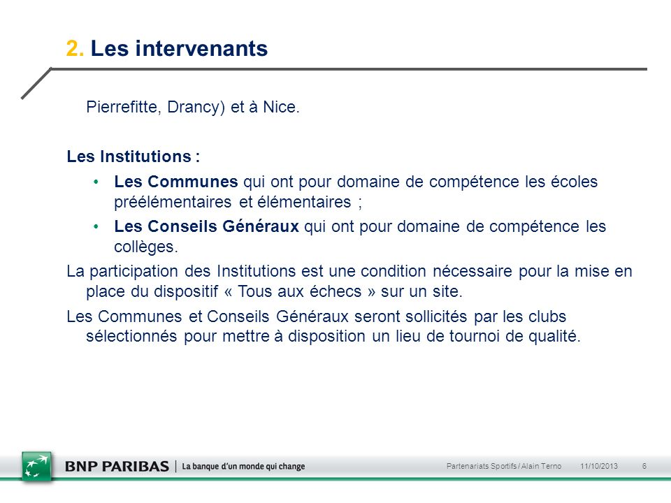 2. Les intervenants Pierrefitte, Drancy) et à Nice. Les Institutions :