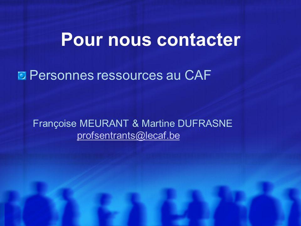 Pour nous contacter Personnes ressources au CAF