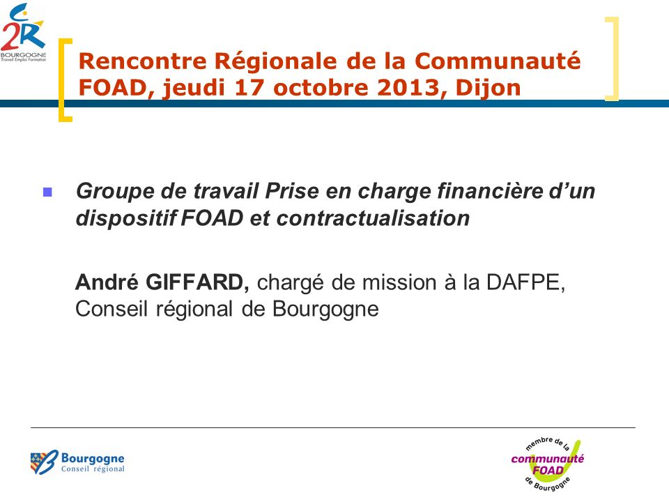 Rencontre Régionale de la Communauté FOAD, jeudi 17 octobre 2013, Dijon