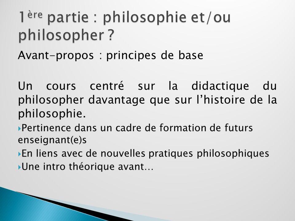 1ère partie : philosophie et/ou philosopher