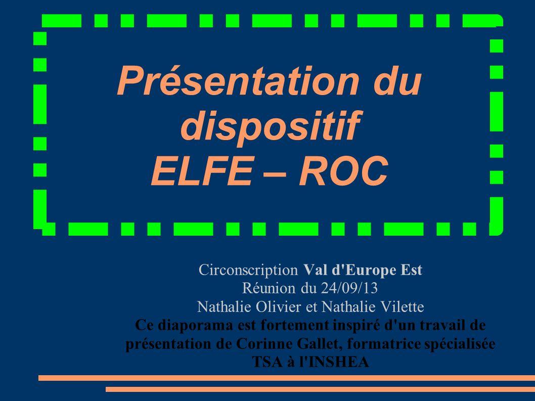 Présentation du dispositif ELFE – ROC