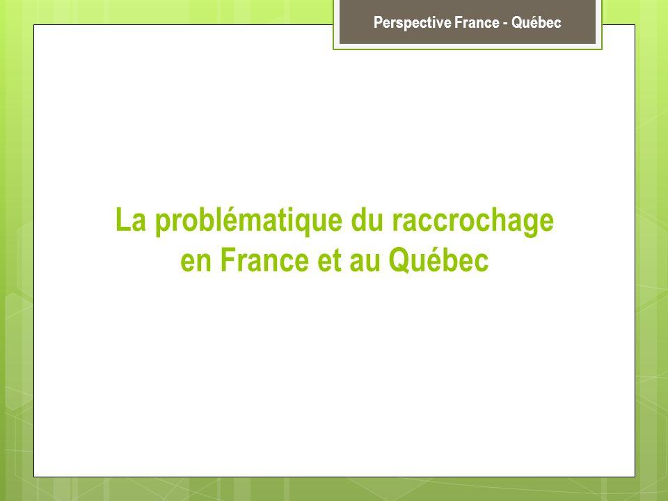 La problématique du raccrochage en France et au Québec