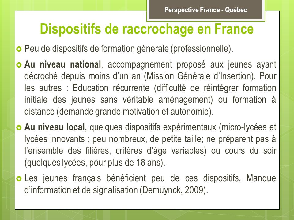 Dispositifs de raccrochage en France