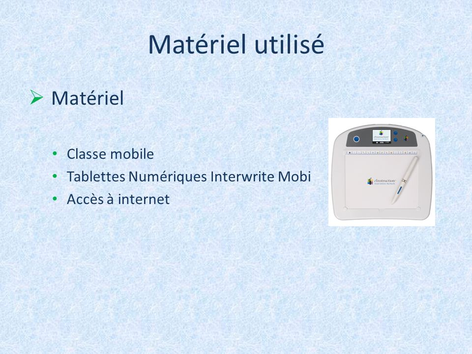 Matériel utilisé Matériel Classe mobile