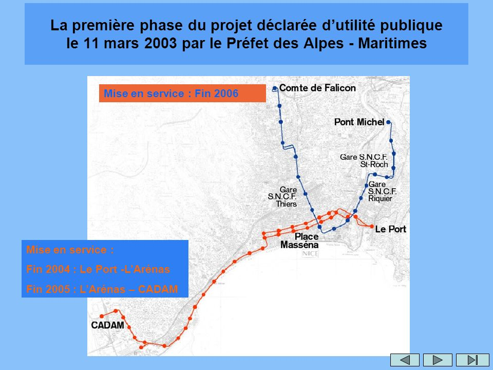La première phase du projet déclarée d'utilité publique le 11 mars 2003 par le Préfet des Alpes - Maritimes