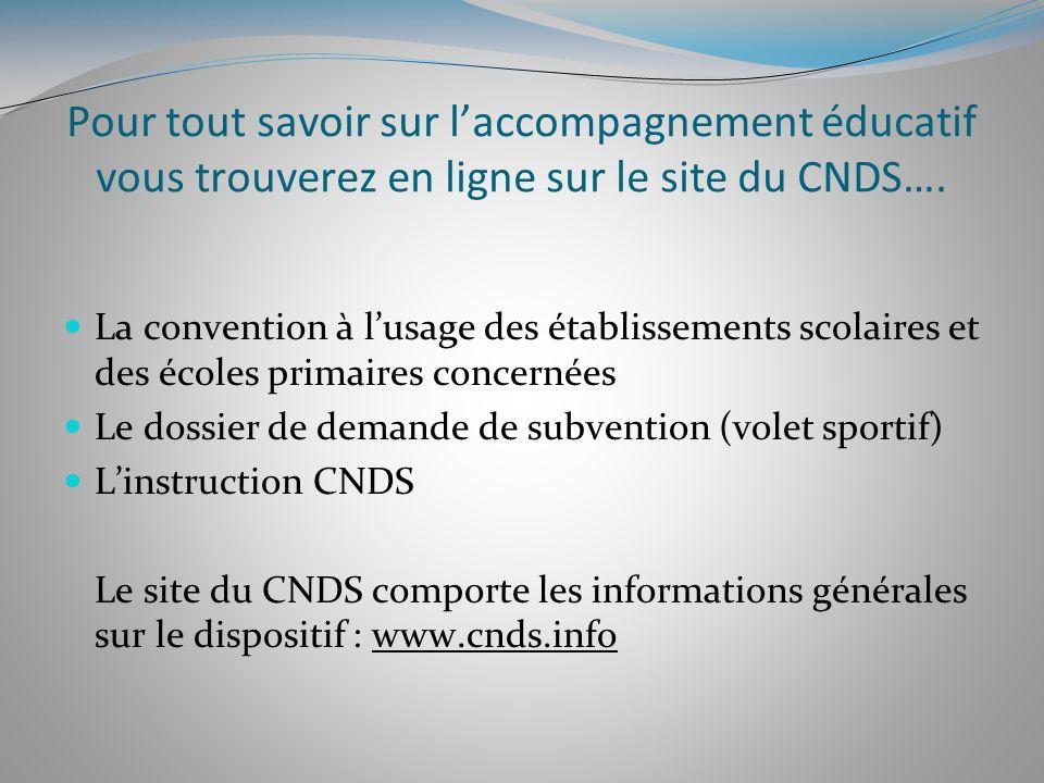 Pour tout savoir sur l'accompagnement éducatif vous trouverez en ligne sur le site du CNDS….