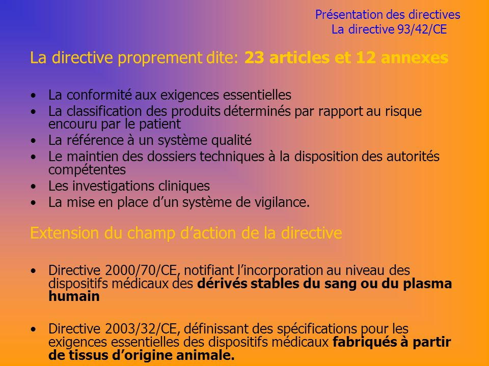Présentation des directives La directive 93/42/CE