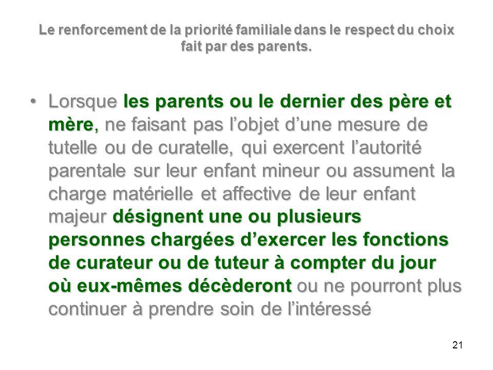 Le renforcement de la priorité familiale dans le respect du choix fait par des parents.