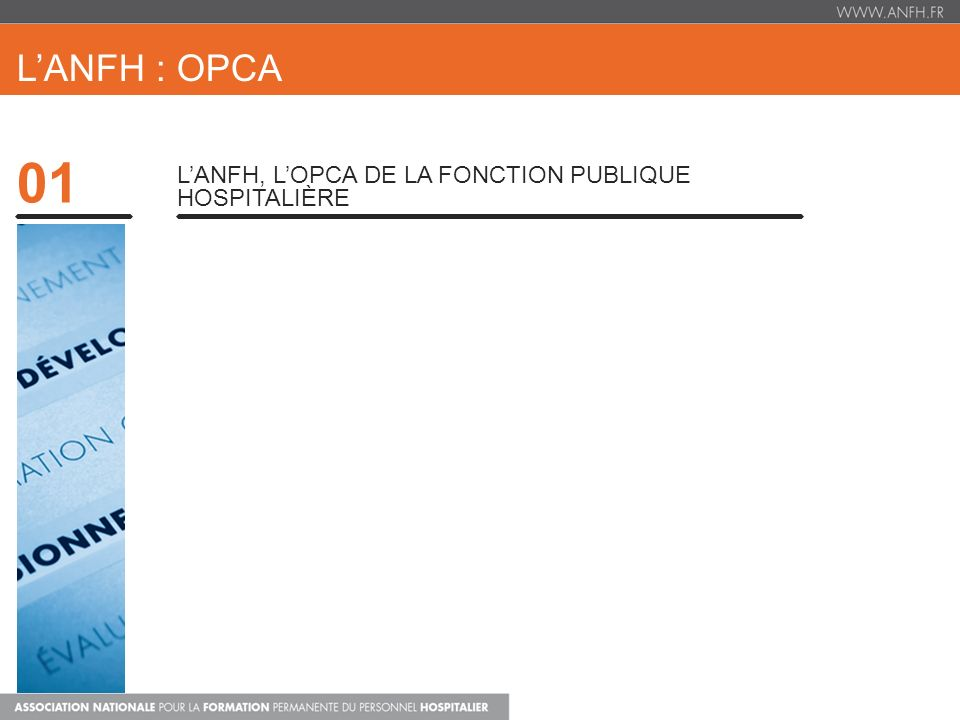 L'ANFH : OPCA 01 L'ANFH, l'OPCA de la fonction publique hospitalière