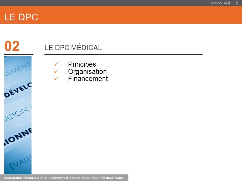 Le dpc 02 LE DPC médical Principes Organisation Financement