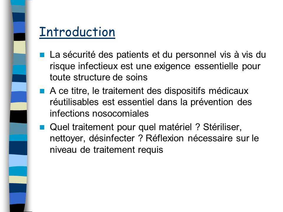 Introduction La sécurité des patients et du personnel vis à vis du risque infectieux est une exigence essentielle pour toute structure de soins.