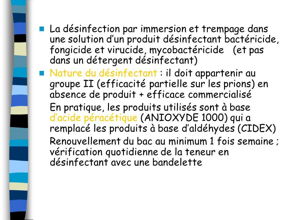La désinfection par immersion et trempage dans une solution d'un produit désinfectant bactéricide, fongicide et virucide, mycobactéricide (et pas dans un détergent désinfectant)