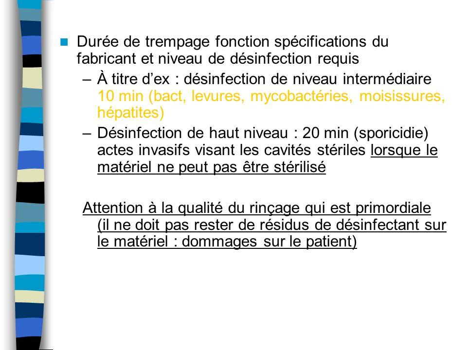 Durée de trempage fonction spécifications du fabricant et niveau de désinfection requis