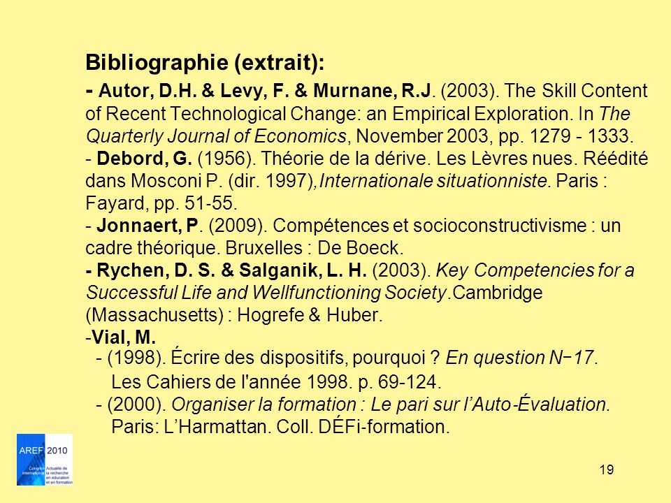 Bibliographie (extrait): - Autor, D. H. & Levy, F. & Murnane, R. J