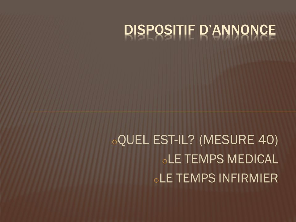 DISPOSITIF D'ANNONCE QUEL EST-IL (MESURE 40) LE TEMPS MEDICAL