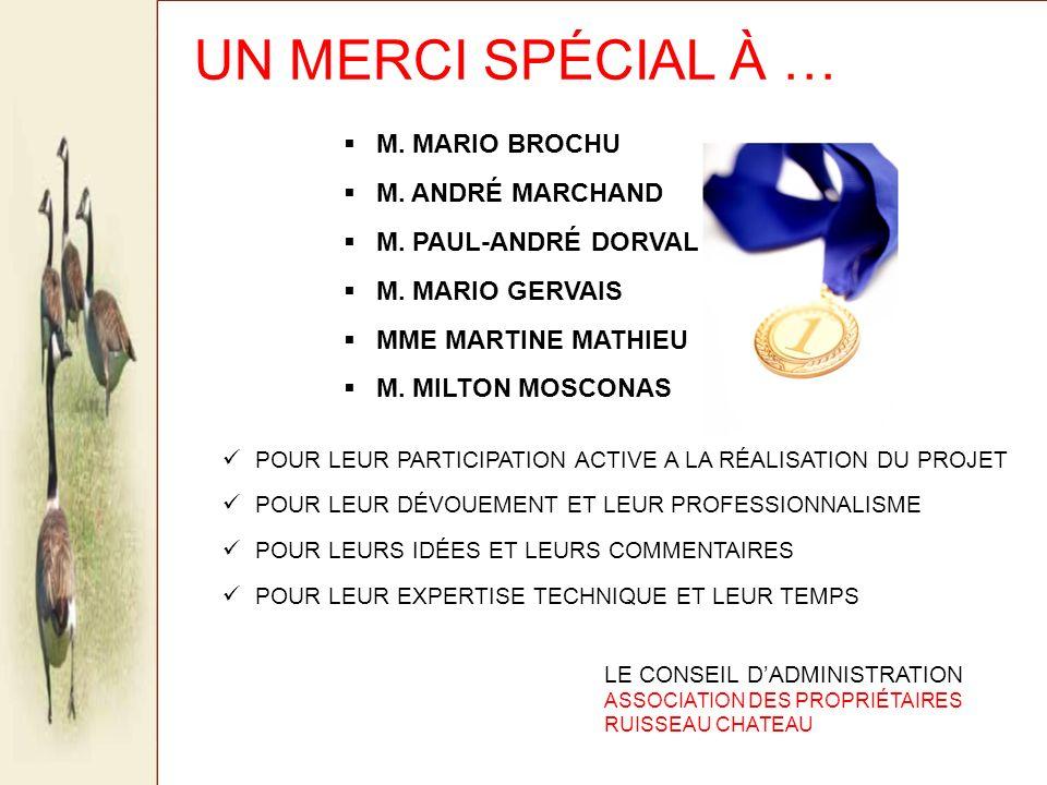UN MERCI SPÉCIAL À … M. MARIO BROCHU M. ANDRÉ MARCHAND