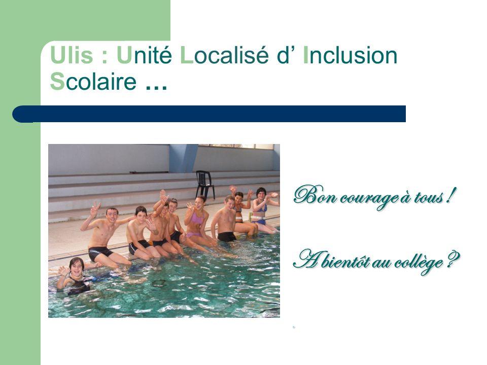 Ulis : Unité Localisé d' Inclusion Scolaire …