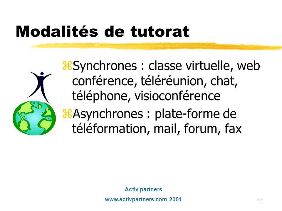Modalités de tutorat Synchrones : classe virtuelle, web conférence, téléréunion, chat, téléphone, visioconférence.