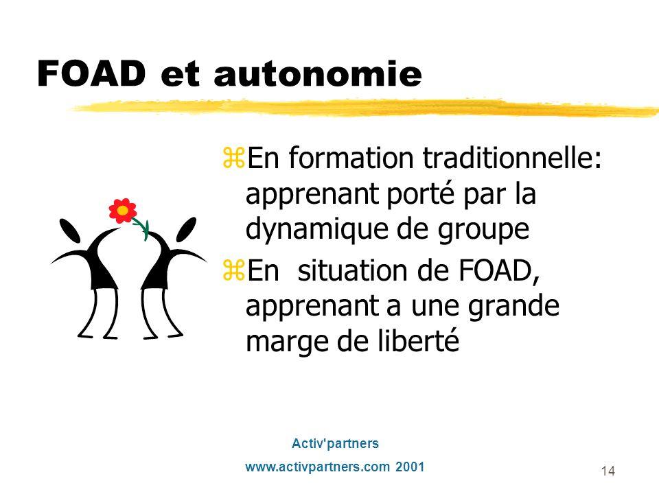 FOAD et autonomie En formation traditionnelle: apprenant porté par la dynamique de groupe.