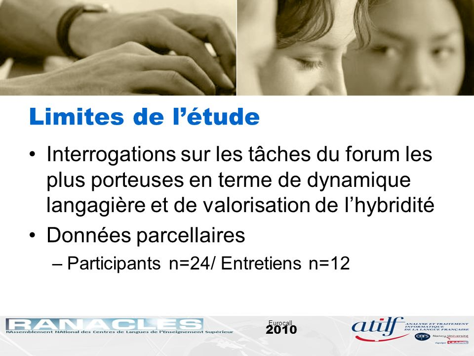 Limites de l'étude Interrogations sur les tâches du forum les plus porteuses en terme de dynamique langagière et de valorisation de l'hybridité.