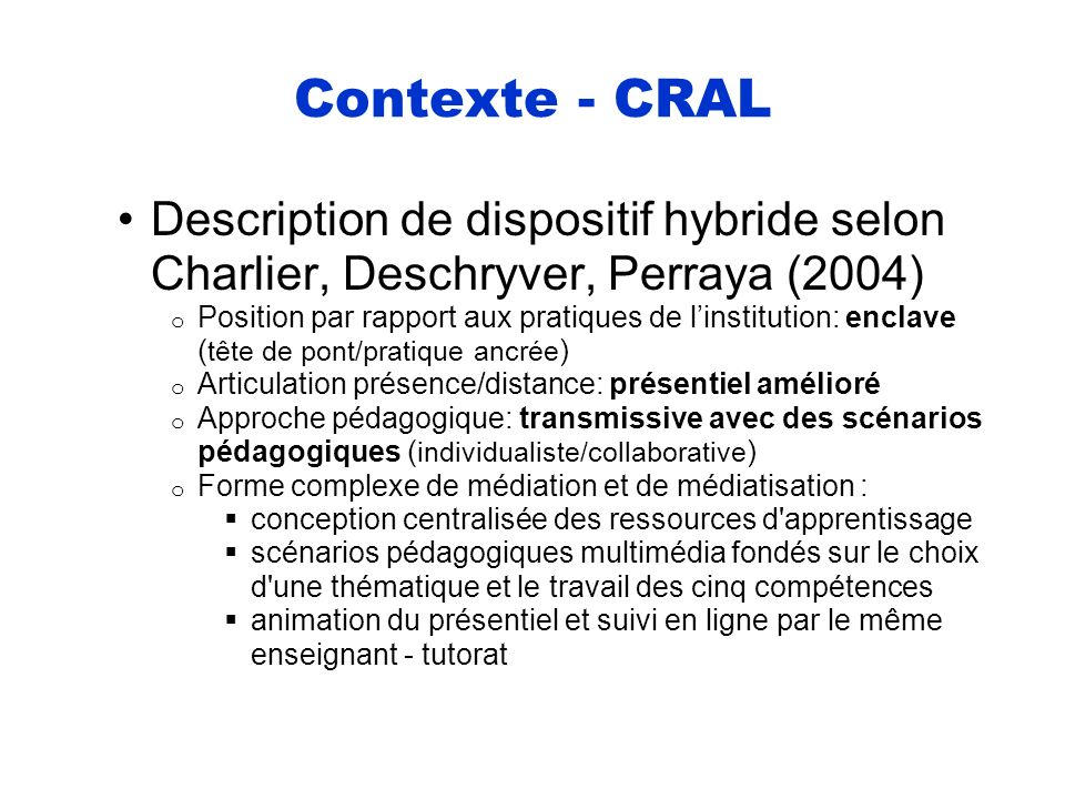 Contexte - CRAL Description de dispositif hybride selon Charlier, Deschryver, Perraya (2004)